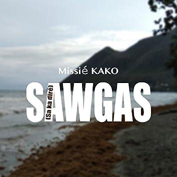 Sawgas (Sa ka diré)