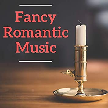 Fancy Romantic Music