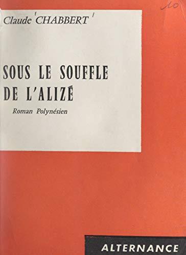 Sous le souffle de l'alizé: Roman polynésien (French Edition)