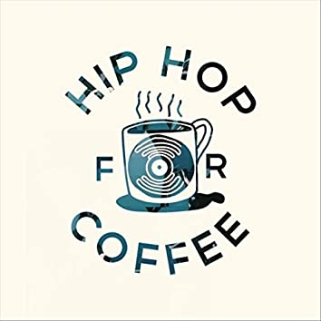Hip Hop for Coffee