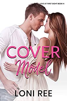 Cover Model (Love at First Sight Book 4) by [Loni Ree]