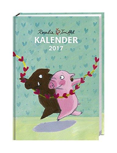 Rosalie & Trüffel Kalenderbuch A6 - Kalender 2017