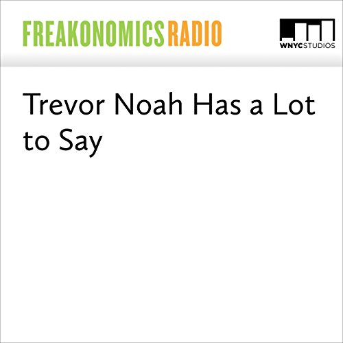 Trevor Noah Has a Lot to Say audiobook cover art