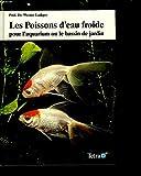 les poissons d'eau froide pour l'aquarium ou le bassin de jardin