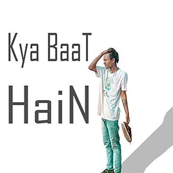 Kya Baat Hain