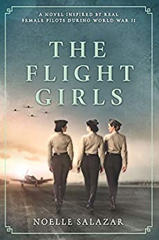 The Flight Girls: A Novel by [Noelle Salazar]