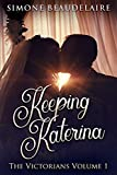 Keeping Katerina: 19th Century Historical Romance (The Victorians Book 1)