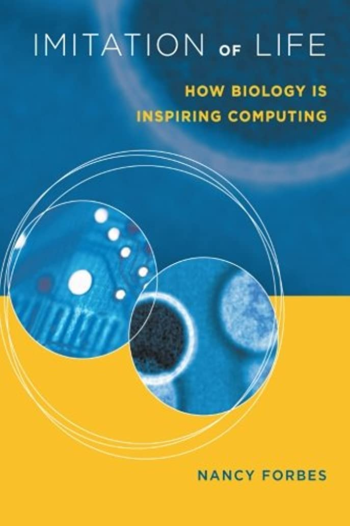 業界マージンオーバーフローImitation of Life: How Biology Is Inspiring Computing (The MIT Press)