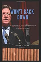 Won't Back Down: The Journey from Small Town Tennessee to Presidentially Appointed United States Attorney