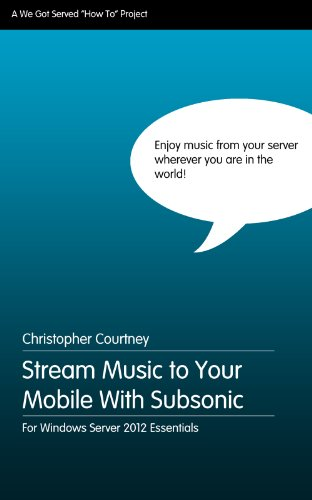 Stream Music to Your Mobile With Subsonic Media Server (English Edition)