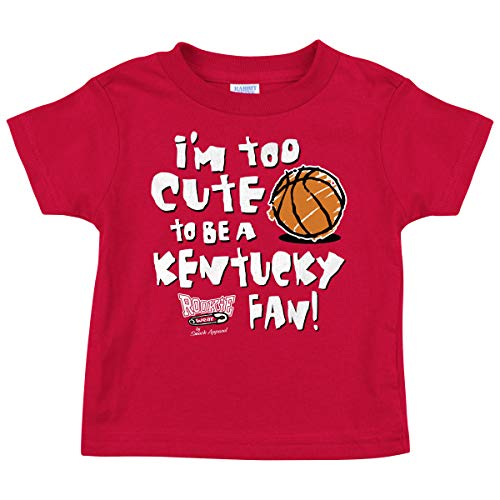 Rookie Wear by Smack Apparel Louisville Basketball Fans. Too Cute to Be A Kentucky Fan. Red Toddler Tee (2T-4T) (Toddler Tee, 2T)