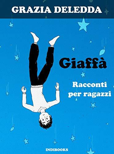 Giaffà: Racconti per ragazzi (Italian Edition)