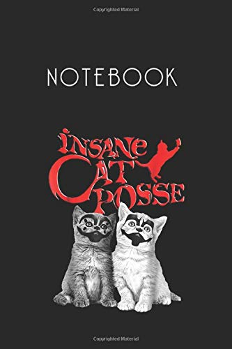 Notebook: Insane Cat Posse Halloween Costume Gift Medium Size 6in x 9in x 119 Pages Notebook White Paper Blank Journal with Black Cover Perfect Size To Carry Over Everywhere Best Gift