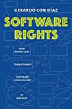 Software Rights: How Patent Law Transformed Software Development in America