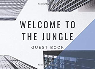 WELCOME TO THE JUNGLE - Guest Book: City Life Guest Book; prompts for 106 guests to share their experiences as well as emp...
