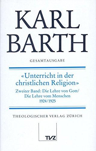 Karl Barth Gesamtausgabe: Gesamtausgabe, Bd.20, Unterricht in der christlichen Religion