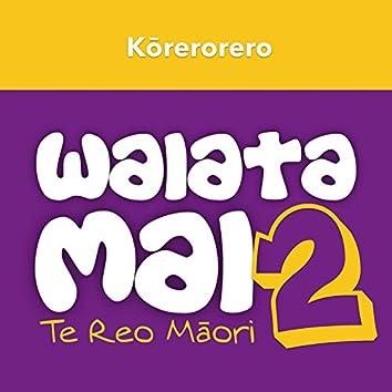 Waiata Mai 2 - Kōrerorero - Māori