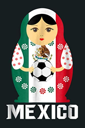 Matryoshka Russian Doll Mexico Football: Notebook Planner - 6x9 inch Daily Planner Journal, To Do List Notebook, Daily Organizer, 114 Pages