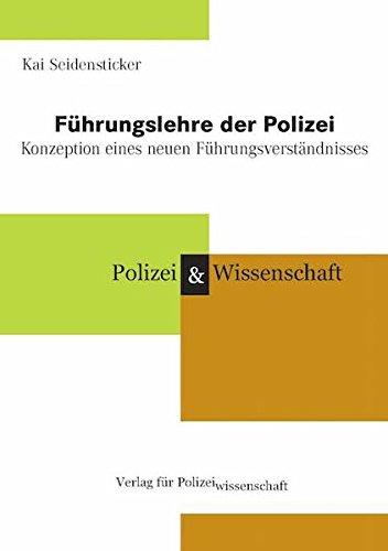Führungslehre der Polizei: Konzeption eines neuen Führungsverständnisses