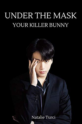 Under The Mask: Your Killer Bunny Jeon Jungkook