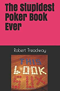 The Stupidest Poker Book Ever