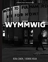 2020 WYMMWIG: Will you miss me when I`m gone. The year art got lonely.