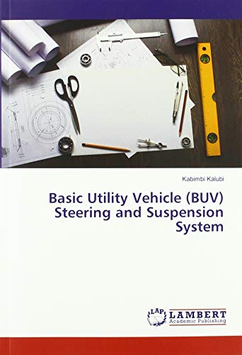 Basic Utility Vehicle (BUV) Steering and Suspension System