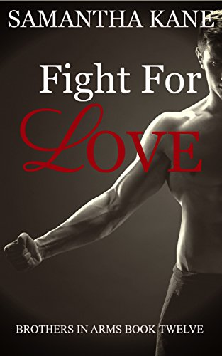 Fight for Love (Brothers in Arms Book 12) (English Edition)