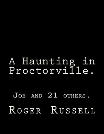 A Haunting in Proctorville.: Joe and 21 others.