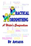 Practical Wordsmithing: A Writers Compendium (English Edition)