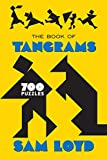 The Book of Tangrams: 700 Puzzles (Puzzle Books)