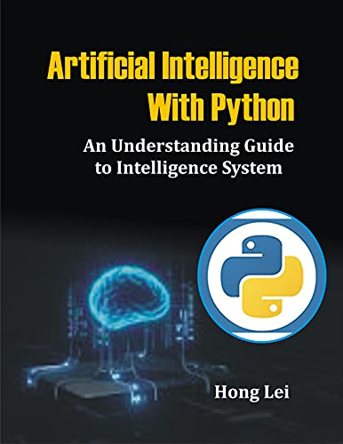 Artificial Intelligence With Python: An Understanding Guide to Intelligence System (English Edition)
