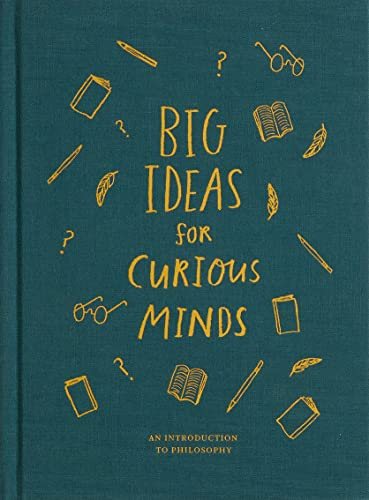 Big Ideas for Curious Minds: An Introduction to Philosophy by The School of Life