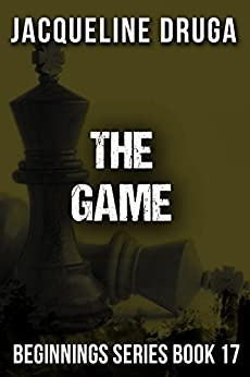 The Game: Beginnings Series Book 17 by [Jacqueline Druga]