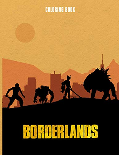 Borderlands Coloring Book: If you're a fan of Borderlands, you need to buy this coloring book with amazing coloring pages