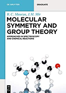 Molecular Symmetry and Group Theory: Approaches in Spectroscopy and Chemical Reactions (De Gruyter Textbook)