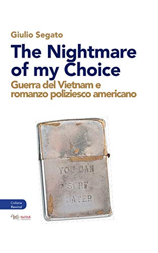 The nightmare of my choice. Guerra del Vietnam e romanzo poliziesco americano