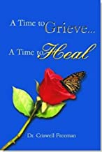 Best a time to grieve a time to heal Reviews
