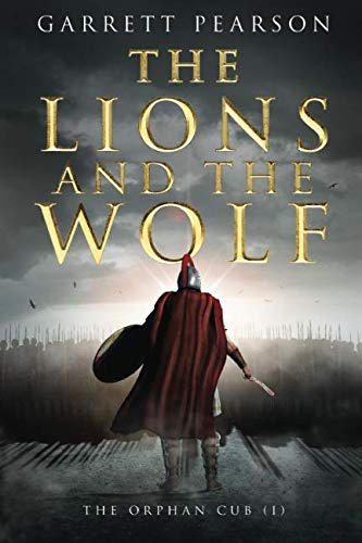 The Lions and the Wolf: The Orphan Cub