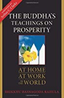 The Buddha's Teachings on Prosperity: At Home, At Work, in the World by Bhikkhu Basnagoda Rahula(2008-04-28)
