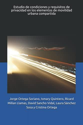 Estudio de condiciones y requisitos de privacidad en los elementos de movilidad urbana compartida
