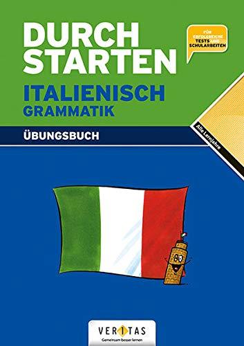Durchstarten - Italienisch - Neubearbeitung - Alle Lernjahre: Grammatik - Dein Übungsbuch - Übungsbuch mit Lösungen