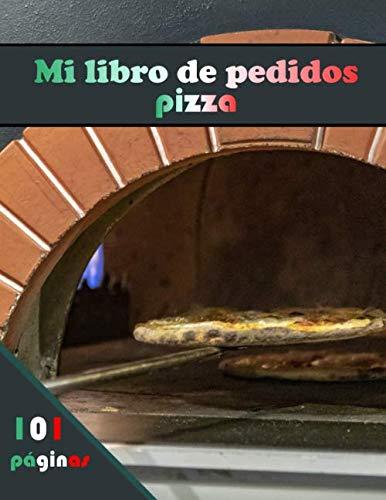 Mi libro de pedidos pizza: El cuaderno de Pizzaïolo para llevar un registro de los pedidos de los clientes | Registro de seguimiento de las ... consumidores | nombre, hora, número, precio