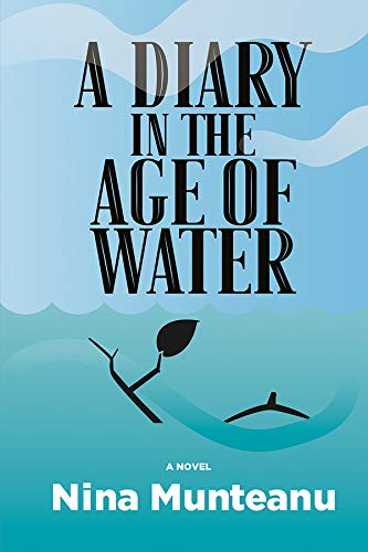 A Diary in the Age of Water by [Nina Munteanu]