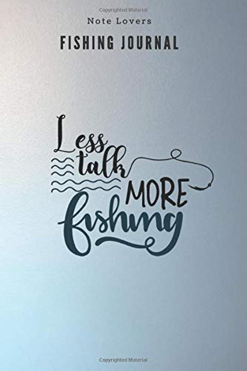 メロディー知的多くの危険がある状況Less talk more fishing - Fishing Journal: Fishing Log Book   Perfect Gift For Gift for Fishing Lover