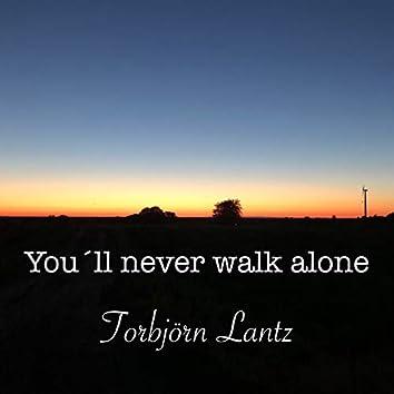 You'll nerver walk alone