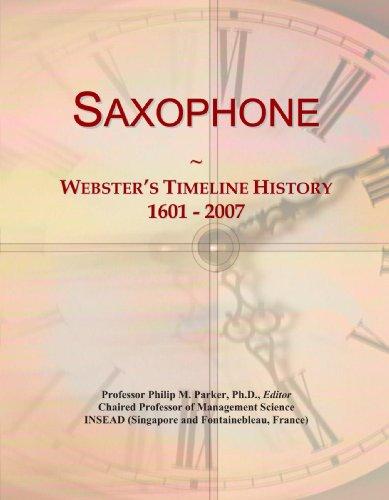 Saxophone: Webster's Timeline History, 1601 - 2007