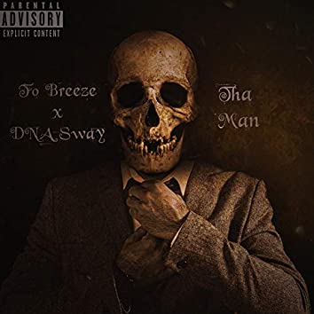 Tha Man (feat. fo breeze)