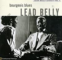 The Bourgeois Blues - Legacy Vol.2 by Lead Belly (1997-03-18)