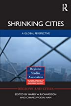 Shrinking Cities: A Global Perspective (Regions and Cities Book 71)